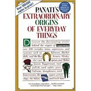 Panati's Extraordinary Origins of Everyday Things by Panati, Charles, 9780785834373