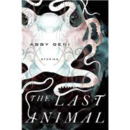The Last Animal by Geni, Abby, 9781619024373