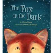 The Fox in the Dark by Green, Alison; Allwright, Deborah, 9781589254374