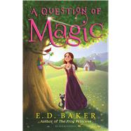 A Question of Magic by Baker, E. D., 9781619634374