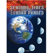 Seasons, Tides, and Lunar Phases by Haelle, Tara, 9781681914374