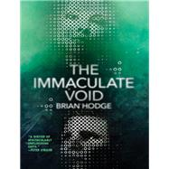 The Immaculate Void by Hodge, Brian, 9781771484374