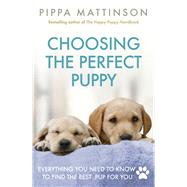 Choosing the Perfect Puppy by Mattinson, Pippa, 9781785034374