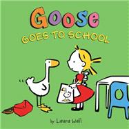 Goose Goes to School by Wall, Laura, 9780062324375