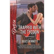 Trapped with the Tycoon by Bennett, Jules, 9780373734375