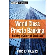 Private Banking : Building a Culture of Excellence by Collardi, Boris F. J., 9780470824375