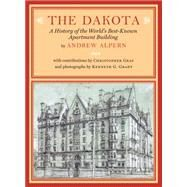 The Dakota: A History of the World's Best-known Apartment Building by Alpern, Andrew; Gray, Christopher (CON); Grant, Kenneth G, 9781616894375