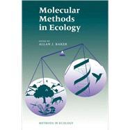 Molecular Methods in Ecology by Baker, Allan, 9780632034376