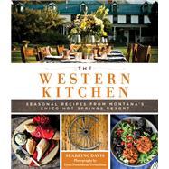 The Western Kitchen Seasonal Recipes from Montana's Chico Hot Springs Resort by Davis, Seabring; Donaldson-Vermillion, Lynn, 9781493034376