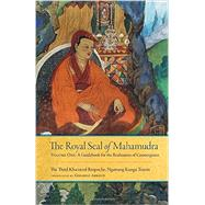 The Royal Seal of Mahamudra by KHAMTRUL, RINPOCHEABBOUD, GERARDO, 9781559394376