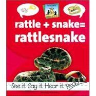 Rattle + Snake = Rattlesnake by Rondeau, Amanda, 9781591974376