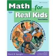 Math for Real Kids: Common Core Problems, Applications, and Activities for Grades 4-7 (Item GDY437) by David B. Spangler, 9781596474376