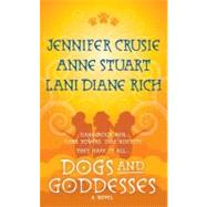 Dogs and Goddesses by Crusie, Jennifer; Stuart, Anne, 9780312944377