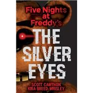 Five Nights at Freddy's: The Silver Eyes by Cawthon, Scott; Breed-Wrisley, Kira, 9781338134377
