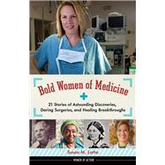 Bold Women of Medicine by Latta, Susan M., 9781613734377