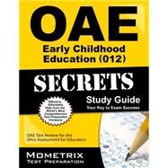 Oae Early Childhood Education 012 Secrets by Mometrix Media LLC, 9781630944377