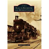 Rails in Rochester and Monroe County by Chait, Richard, 9781467134378