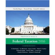 Prentice Hall's Federal Taxation 2016 Comprehensive by Pope, Thomas R.; Rupert, Timothy J.; Anderson, Kenneth E., 9780134104379