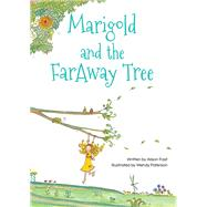 Marigold and the Faraway Tree by Fast, Alison; Paterson, Wendy, 9781432304379