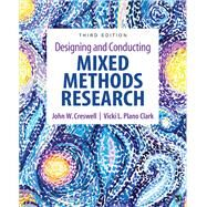 Designing and Conducting Mixed Methods Research by Creswell, John W.; Clark, Vicki L. Plano, 9781483344379