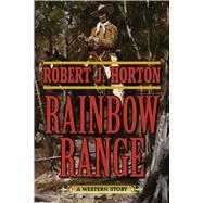 Rainbow Range by Horton, Robert J., 9781634504379