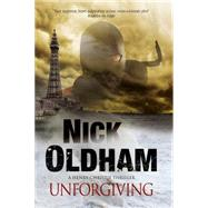 Unforgiving by Oldham, Nick, 9780727894380