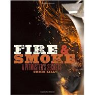 Fire & Smoke by Lilly, Chris, 9780770434380