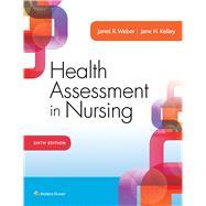 Health Assessment in Nursing by Weber, Janet R.; Kelley, Jane H., 9781496344380