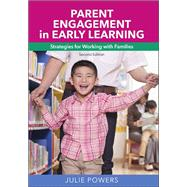Parent Engagement in Early Learning by Powers, Julie, 9781605544380