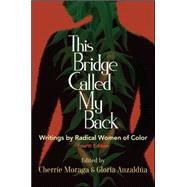 This Bridge Called My Back by Moraga, Cherri´e; Anzaldúa, Gloria, 9781438454382