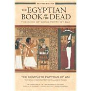 The Egyptian Book of the Dead: The Book of Going Forth by Day by Faulkner, Raymond; Goelet, Ogden; Andrews, Carol; Wasserman, James, 9781452144382