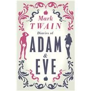 Diaries of Adam and Eve by Twain, Mark, 9781847494382