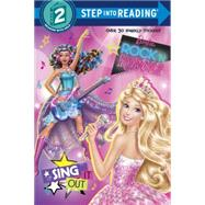 Sing It Out (Barbie in Rock 'n Royals) by WOOSTER, DEVIN ANN, 9780553524383