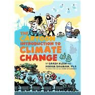 The Cartoon Introduction to Climate Change by Klein, Grady; Bauman, Yoram, Ph.D., 9781610914383