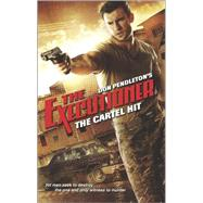The Cartel Hit by Pendleton, Don, 9780373644384