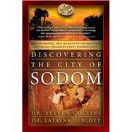 Discovering the City of Sodom by Collins, Steven, Dr.; Scott, Latayne C., Dr., 9781451684384