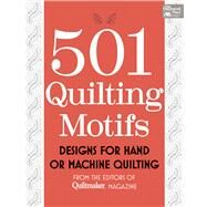501 Quilting Motifs: Designs for Hand or Machine Quilting by , 9781604684384