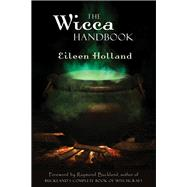 The Wicca Handbook by Holland, Eileen, 9781578634385