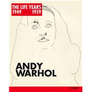 Andy Warhol: The Life Years 1949-1959 by Tanner, Paul, 9783777424385