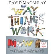 The Way Things Work Now by MacAulay, David, 9780544824386
