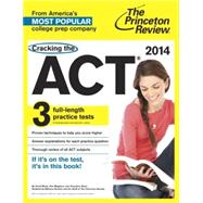 Cracking the ACT with 3 Practice Tests, 2014 Edition by PRINCETON REVIEW, 9780804124386