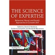 The Science of Expertise: Behavioral, Neural, and Genetic Approaches to Complex Skill by Hambrick; David Z., 9781138204386