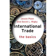 International Trade: The Basics by Poon; Jessie P, 9781138824386