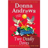 Two Deadly Doves Six Geese A-Slaying and Duck the Halls by Andrews, Donna, 9781250074386