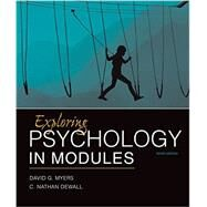 Exploring Psychology in Modules by Myers, David G.; DeWall, C. Nathan, 9781464154386