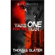 Take One for the Team A Novel by Slater, Thomas, 9781593094386