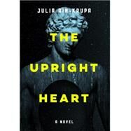 The Upright Heart by Ain-krupa, Julia, 9780990004387