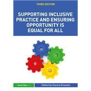 Supporting Inclusive Practice and Ensuring Opportunity is Equal for All by Knowles; Gianna, 9781138674387