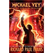 Michael Vey 4 Hunt for Jade Dragon by Evans, Richard Paul, 9781481424387