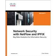 Network Security with NetFlow  and IPFIX Big Data Analytics for Information Security by Santos, Omar, 9781587144387